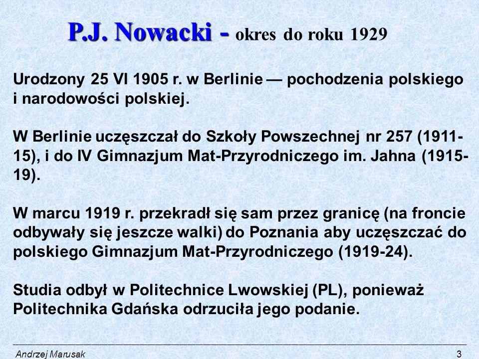 P.J. Nowacki - P.J. Nowacki - okres do roku 1929 Urodzony 25 VI 1905 r.