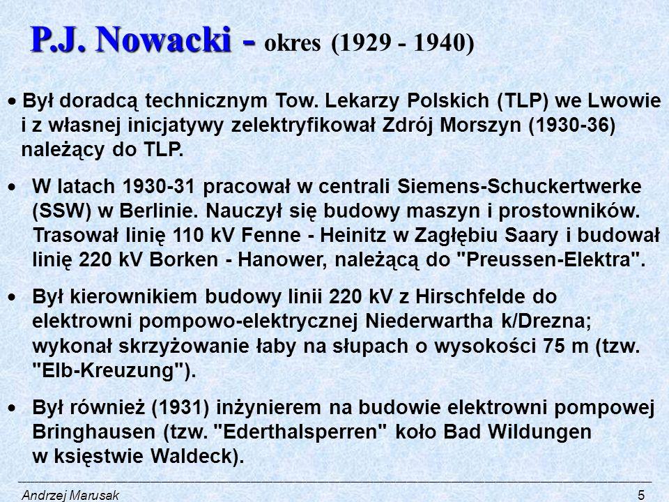 P.J. Nowacki - P.J. Nowacki - okres (1929 - 1940)  Był doradcą technicznym Tow.