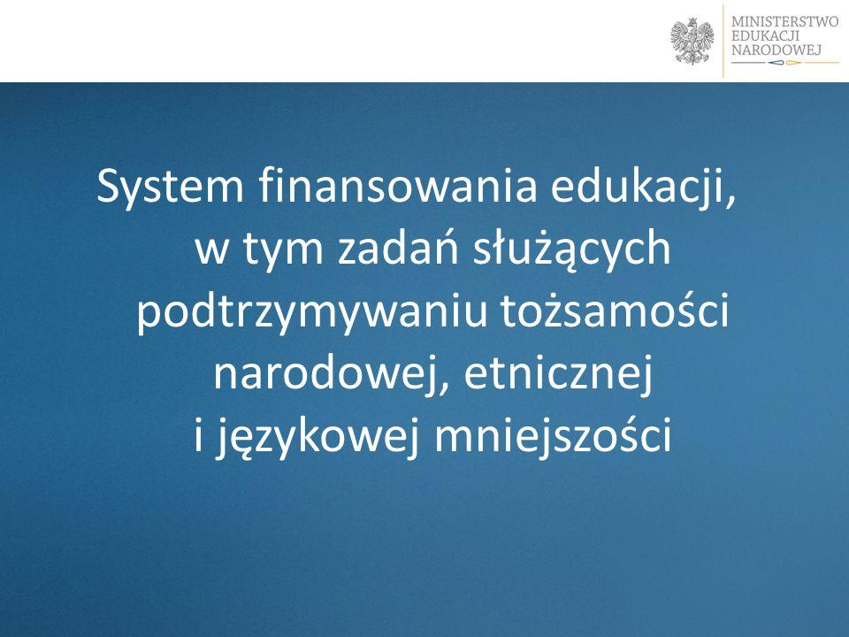 System finansowania edukacji, w tym zadań służących podtrzymywaniu tożsamości narodowej, etnicznej i językowej mniejszości