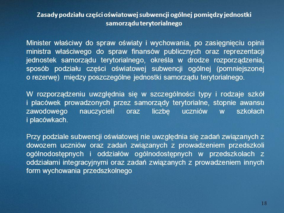 18 Zasady podziału części oświatowej subwencji ogólnej pomiędzy jednostki samorządu terytorialnego Minister właściwy do spraw oświaty i wychowania, po