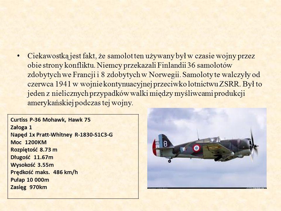 Ciekawostką jest fakt, że samolot ten używany był w czasie wojny przez obie strony konfliktu.