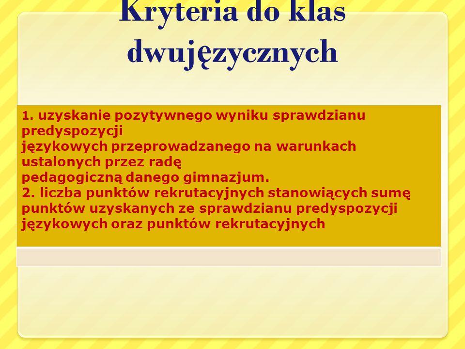 Kryteria do klas dwuj ę zycznych 1.