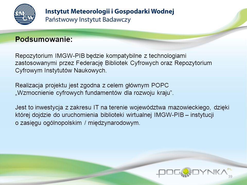 Podsumowanie: Repozytorium IMGW-PIB będzie kompatybilne z technologiami zastosowanymi przez Federację Bibliotek Cyfrowych oraz Repozytorium Cyfrowym Instytutów Naukowych.