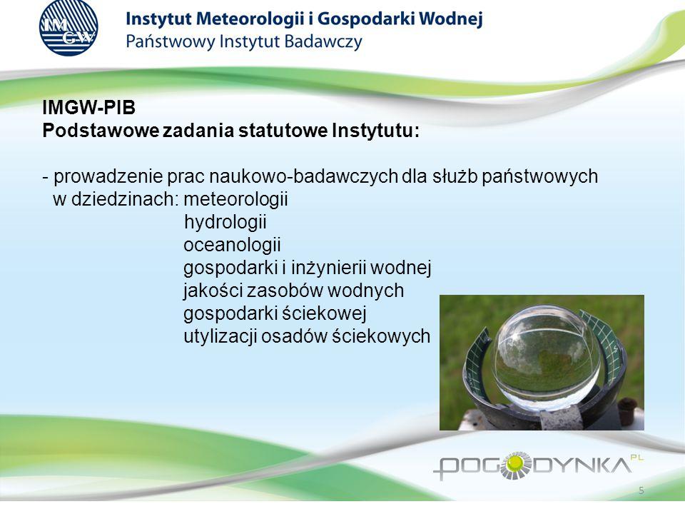IMGW-PIB Podstawowe zadania statutowe Instytutu: - prowadzenie prac naukowo-badawczych dla służb państwowych w dziedzinach: meteorologii hydrologii oceanologii gospodarki i inżynierii wodnej jakości zasobów wodnych gospodarki ściekowej utylizacji osadów ściekowych 5