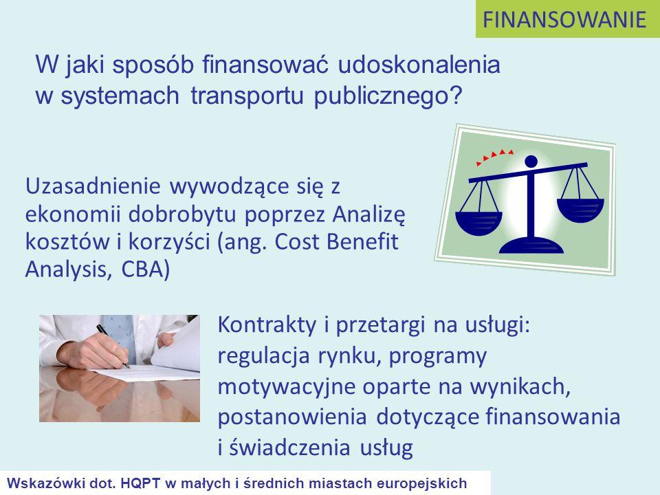 Uzasadnienie wywodzące się z ekonomii dobrobytu poprzez Analizę kosztów i korzyści (ang. Cost Benefit Analysis, CBA) FINANSOWANIE Kontrakty i przetarg