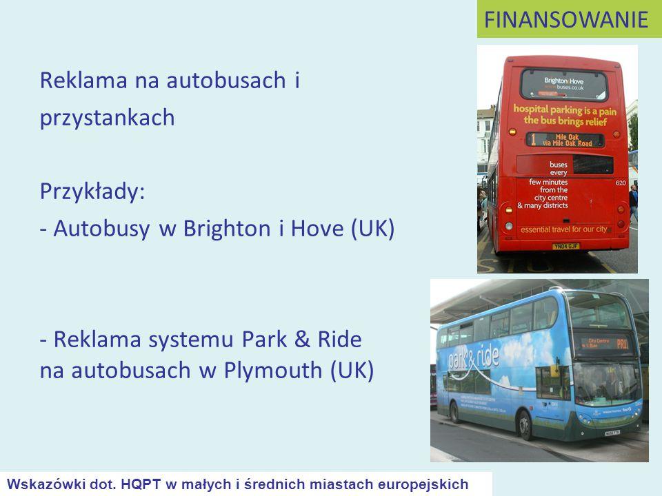 Reklama na autobusach i przystankach Przykłady: - Autobusy w Brighton i Hove (UK) - Reklama systemu Park & Ride na autobusach w Plymouth (UK) FINANSOW
