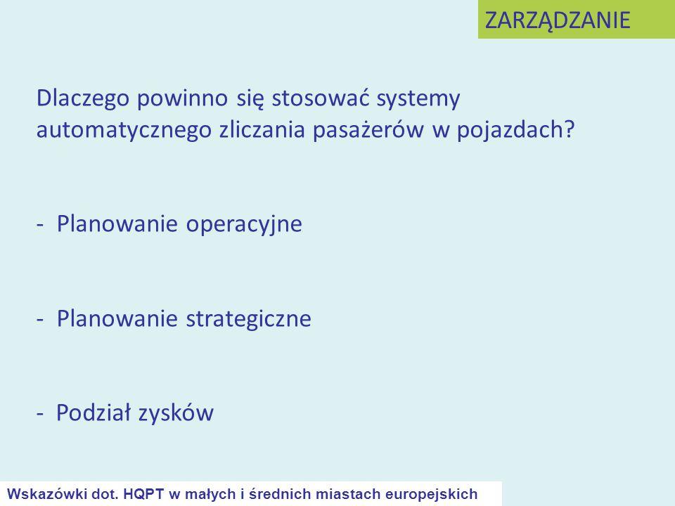 Dlaczego powinno się stosować systemy automatycznego zliczania pasażerów w pojazdach? - Planowanie operacyjne - Planowanie strategiczne - Podział zysk