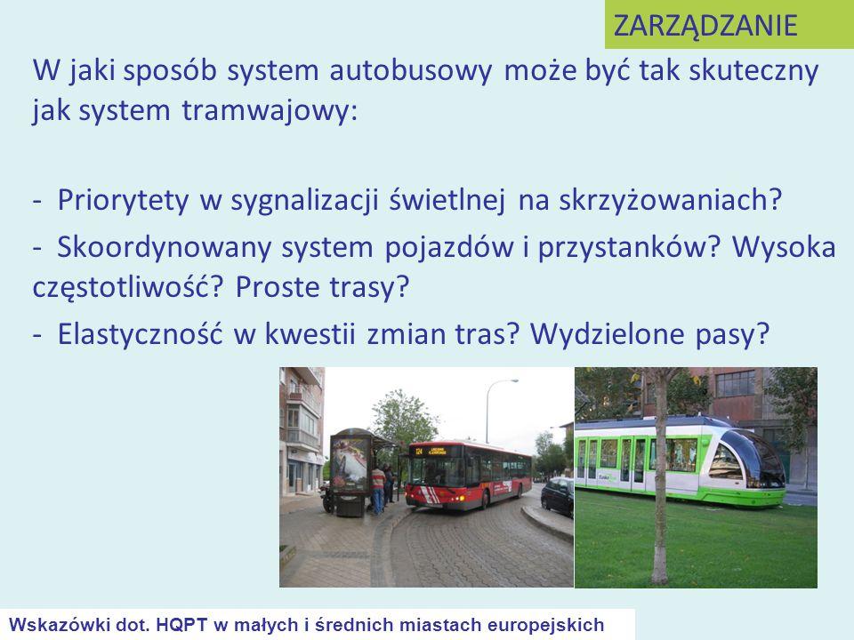 W jaki sposób system autobusowy może być tak skuteczny jak system tramwajowy: - Priorytety w sygnalizacji świetlnej na skrzyżowaniach? - Skoordynowany