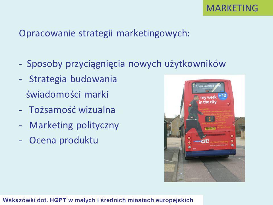 Opracowanie strategii marketingowych: - Sposoby przyciągnięcia nowych użytkowników -Strategia budowania świadomości marki -Tożsamość wizualna -Marketi
