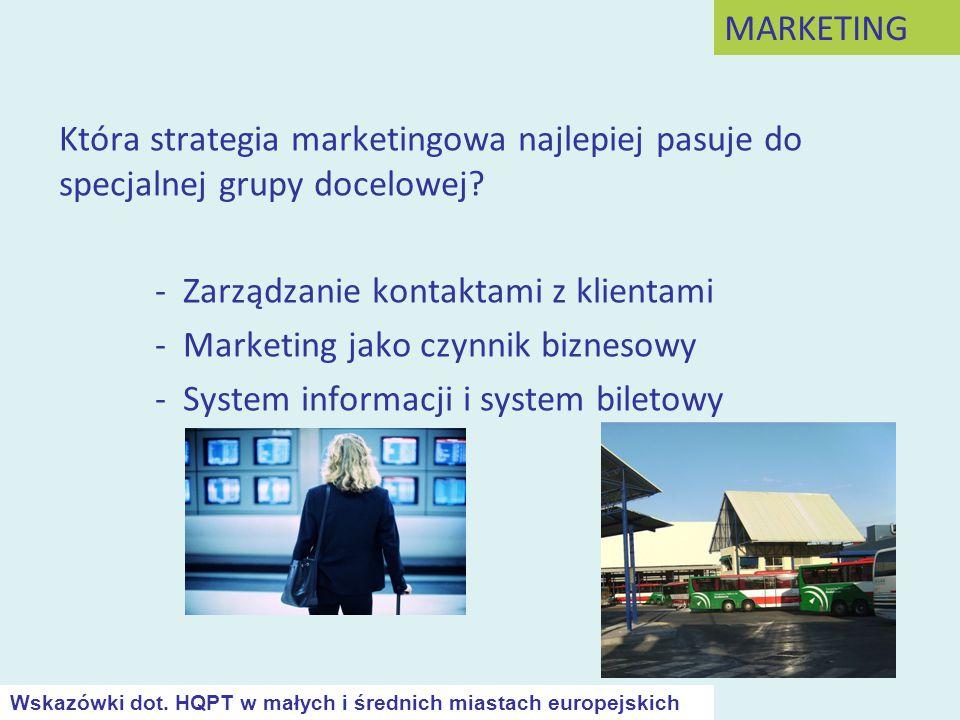 Która strategia marketingowa najlepiej pasuje do specjalnej grupy docelowej? - Zarządzanie kontaktami z klientami - Marketing jako czynnik biznesowy -