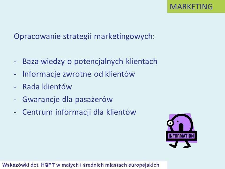 Opracowanie strategii marketingowych: -Baza wiedzy o potencjalnych klientach -Informacje zwrotne od klientów -Rada klientów -Gwarancje dla pasażerów -