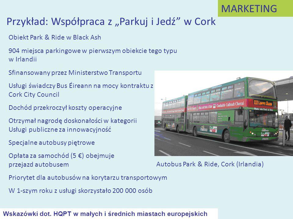 """Przykład: Współpraca z """"Parkuj i Jedź"""" w Cork MARKETING Autobus Park & Ride, Cork (Irlandia) Obiekt Park & Ride w Black Ash 904 miejsca parkingowe w p"""