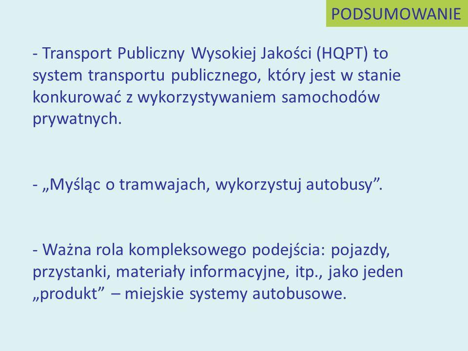 - Transport Publiczny Wysokiej Jakości (HQPT) to system transportu publicznego, który jest w stanie konkurować z wykorzystywaniem samochodów prywatnyc