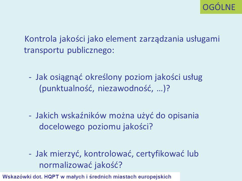 Kontrola jakości jako element zarządzania usługami transportu publicznego: - Jak osiągnąć określony poziom jakości usług (punktualność, niezawodność,