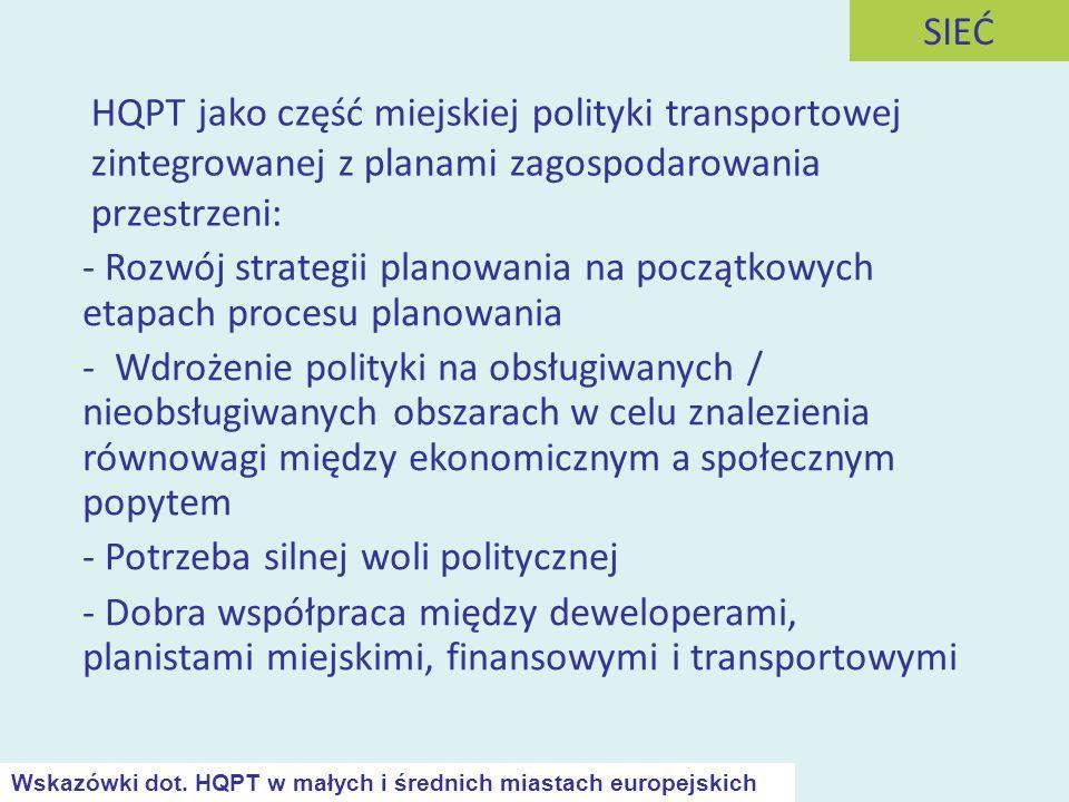 HQPT jako część miejskiej polityki transportowej zintegrowanej z planami zagospodarowania przestrzeni: SIEĆ - Rozwój strategii planowania na początkow