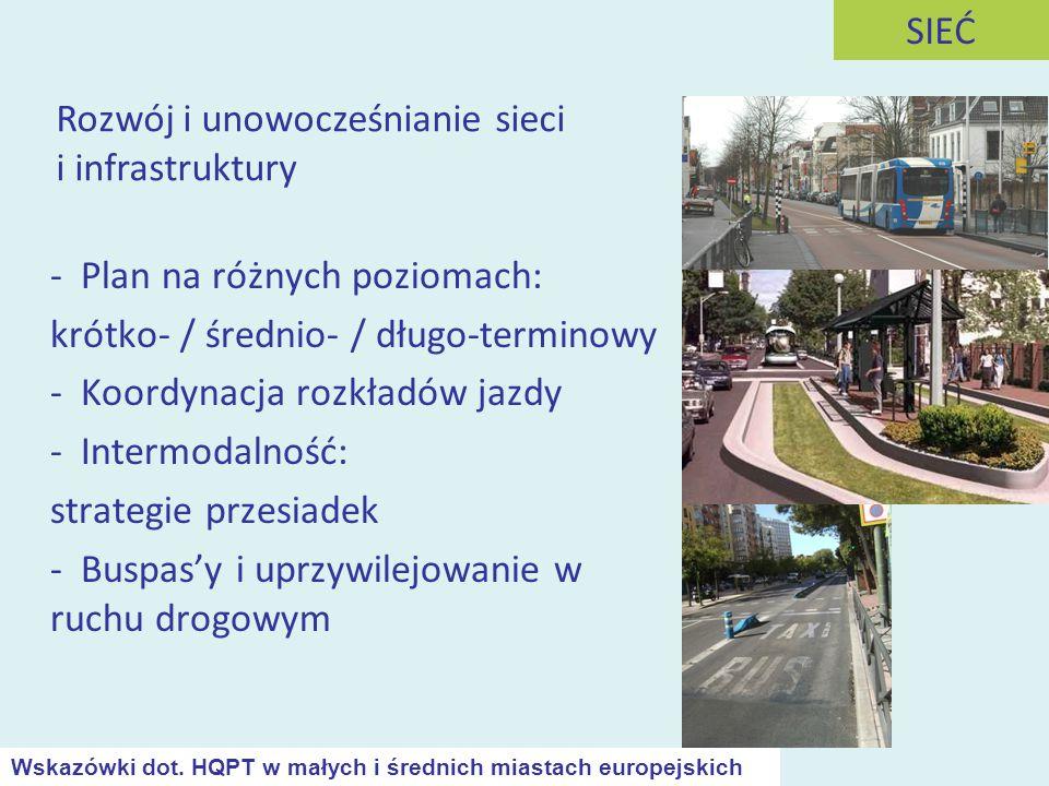 - Plan na różnych poziomach: krótko- / średnio- / długo-terminowy - Koordynacja rozkładów jazdy - Intermodalność: strategie przesiadek - Buspas'y i up