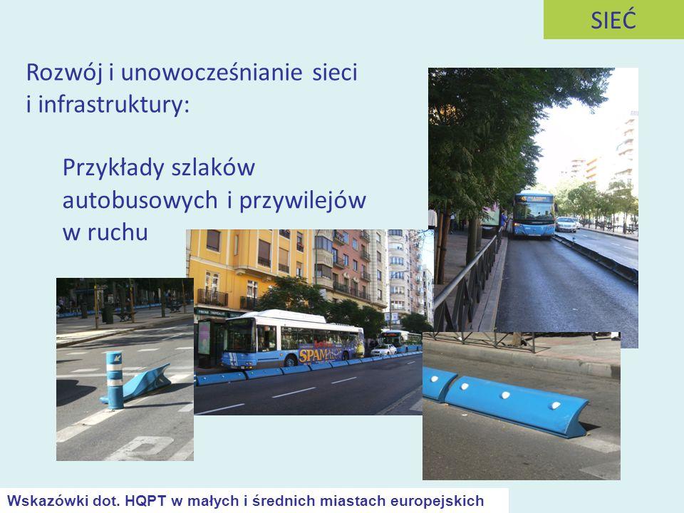 Przykłady szlaków autobusowych i przywilejów w ruchu Rozwój i unowocześnianie sieci i infrastruktury: SIEĆ Wskazówki dot. HQPT w małych i średnich mia