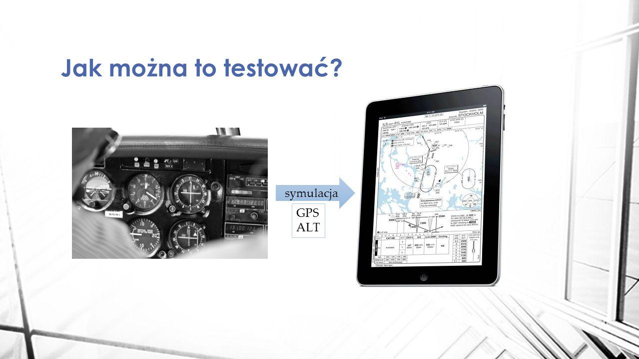 Jak można to testować symulacja GPS ALT