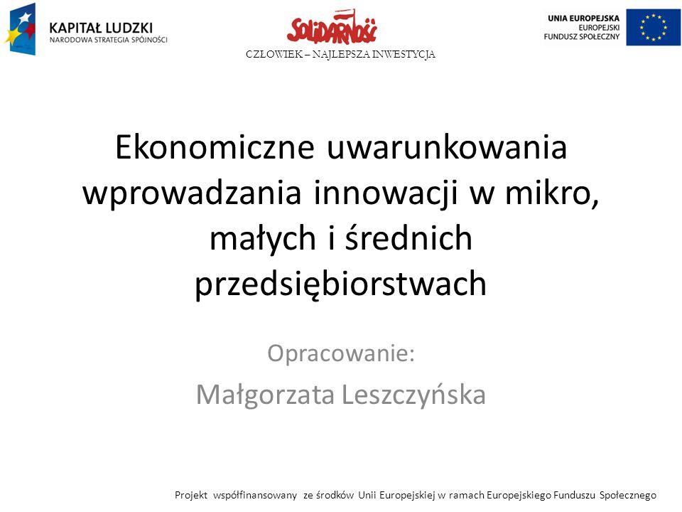 CZŁOWIEK – NAJLEPSZA INWESTYCJA czynniki systemu finansowo-podatkowego wysokość stawek podatkowych, poziom stawek amortyzacji środków trwałych, wielkość składek na ubezpieczenie społeczne, stopa oprocentowania kredytu refinansowego ogłaszana przez Narodowy Bank Polski, kurs złotego, formy wspierania finansowego rozwoju firm, dostęp do pomocy z UE w ramach programów UE, dostępność usług bankowych i ubezpieczeniowych, regulacje prawne w zakresie windykacji wierzytelności Projekt współfinansowany ze środków Unii Europejskiej w ramach Europejskiego Funduszu Społecznego