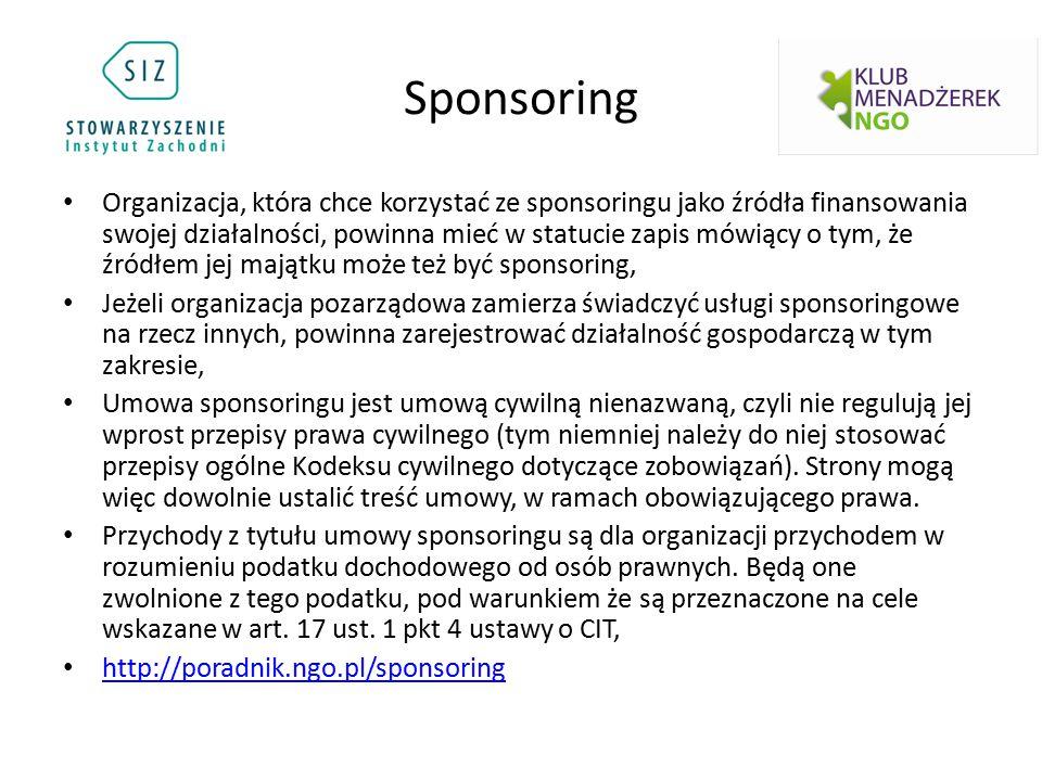 Sponsoring Organizacja, która chce korzystać ze sponsoringu jako źródła finansowania swojej działalności, powinna mieć w statucie zapis mówiący o tym,
