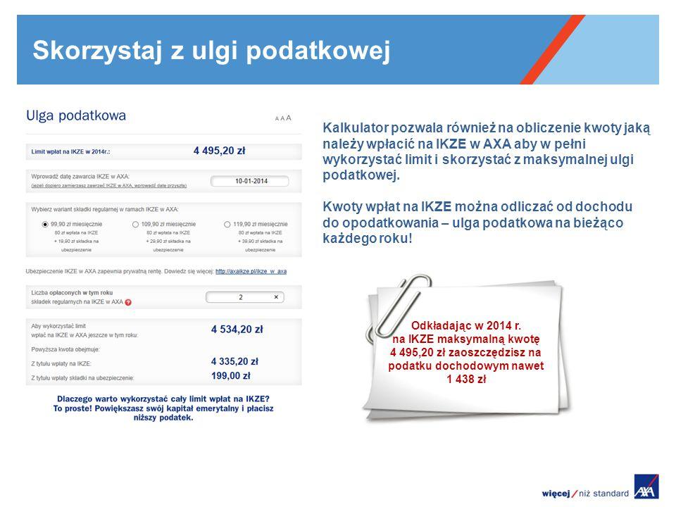 Skorzystaj z ulgi podatkowej Kalkulator pozwala również na obliczenie kwoty jaką należy wpłacić na IKZE w AXA aby w pełni wykorzystać limit i skorzyst