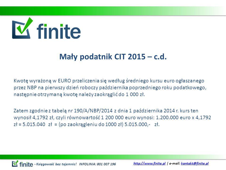 Mały podatnik CIT 2015 – c.d. Kwotę wyrażoną w EURO przeliczenia się według średniego kursu euro ogłaszanego przez NBP na pierwszy dzień roboczy paźdz