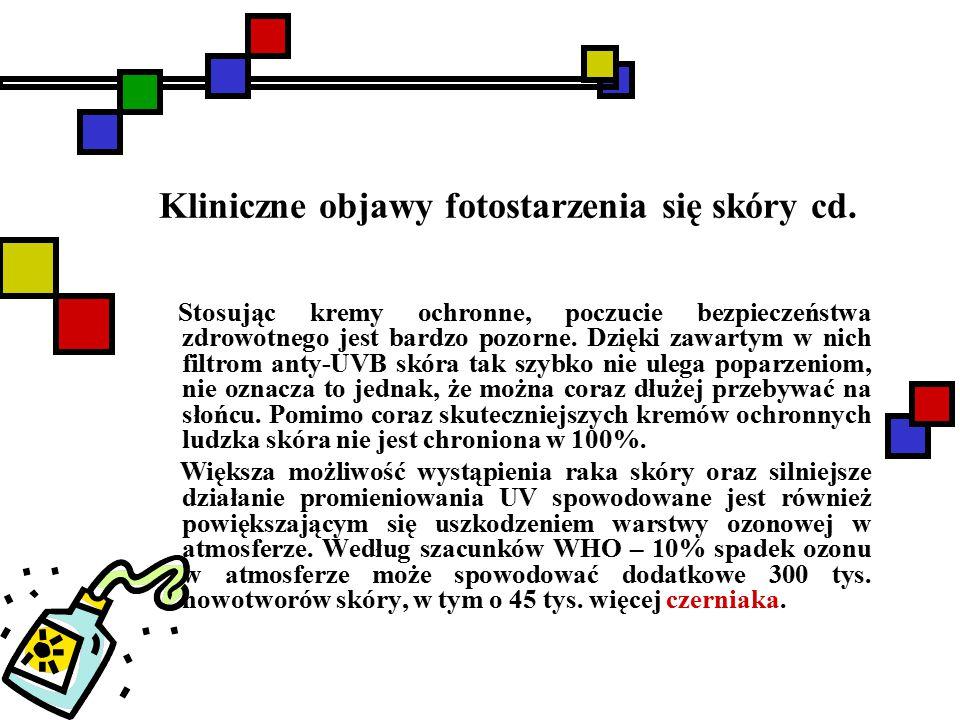 Kliniczne objawy fotostarzenia się skóry cd.