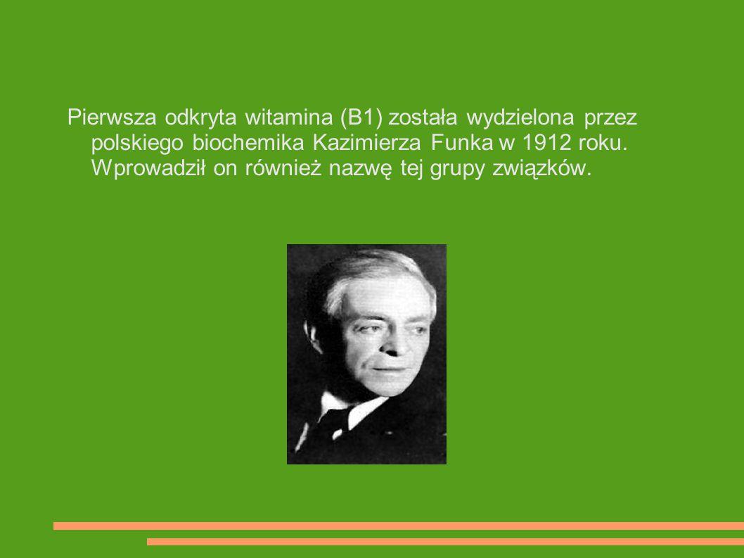 Pierwsza odkryta witamina (B1) została wydzielona przez polskiego biochemika Kazimierza Funka w 1912 roku. Wprowadził on również nazwę tej grupy związ