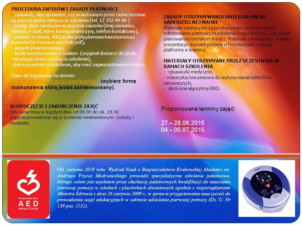 Od sierpnia 2010 roku Wydział Nauk o Bezpieczeństwie Krakowskiej Akademii im. Andrzeja Frycza Modrzewskiego prowadzi specjalistyczne szkolenie państwo