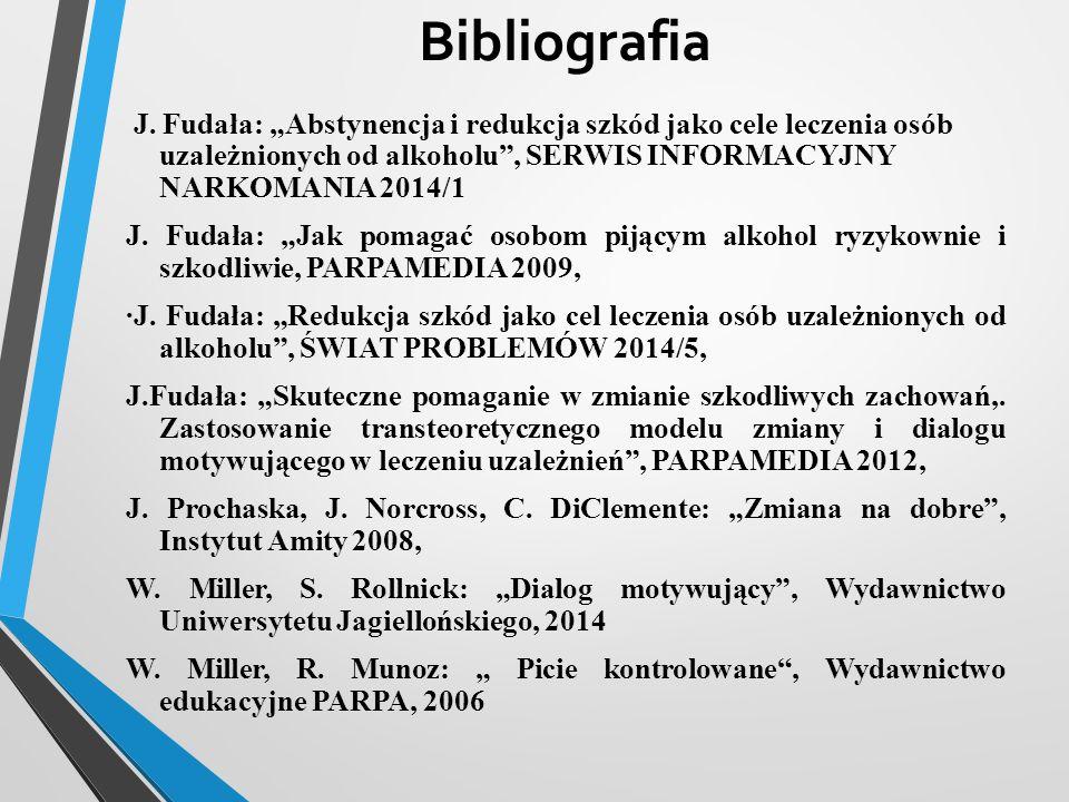 """Bibliografia J. Fudała: """"Abstynencja i redukcja szkód jako cele leczenia osób uzależnionych od alkoholu"""", SERWIS INFORMACYJNY NARKOMANIA 2014/1 J. Fud"""