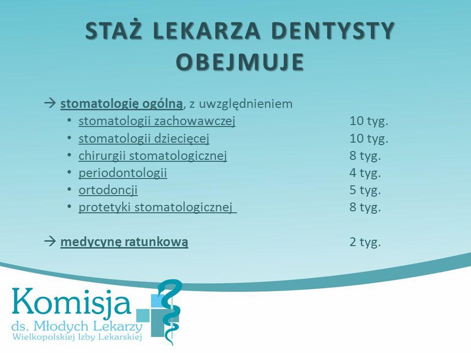 stomatologię ogólną, z uwzględnieniem stomatologii zachowawczej10 tyg.