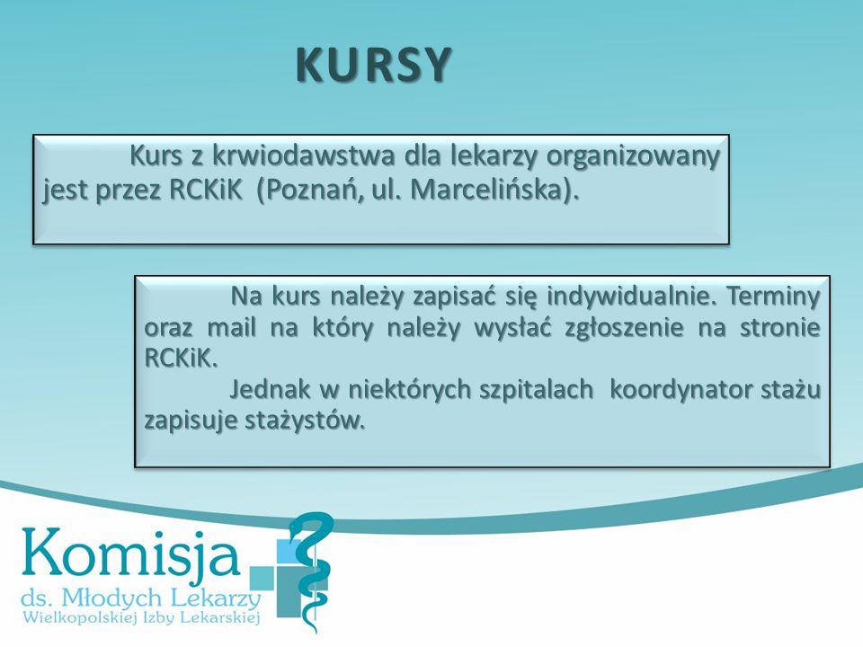 Kurs z krwiodawstwa dla lekarzy organizowany jest przez RCKiK (Poznań, ul.