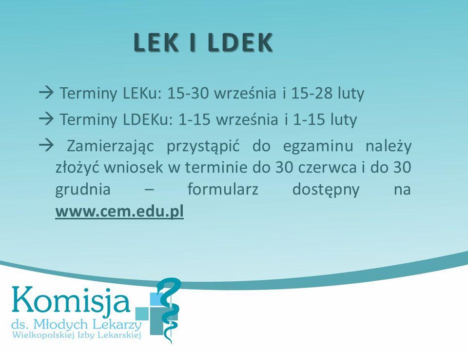  Terminy LEKu: 15-30 września i 15-28 luty  Terminy LDEKu: 1-15 września i 1-15 luty  Zamierzając przystąpić do egzaminu należy złożyć wniosek w terminie do 30 czerwca i do 30 grudnia – formularz dostępny na www.cem.edu.pl LEK I LDEK