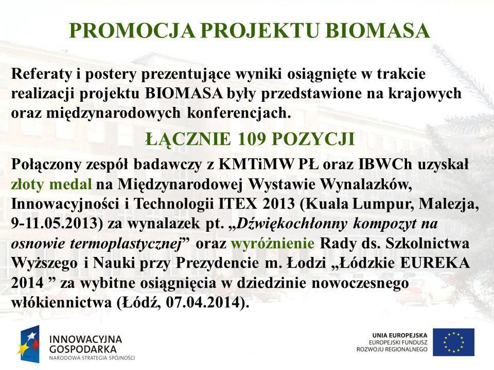 PROMOCJA PROJEKTU BIOMASA Referaty i postery prezentujące wyniki osiągnięte w trakcie realizacji projektu BIOMASA były przedstawione na krajowych oraz