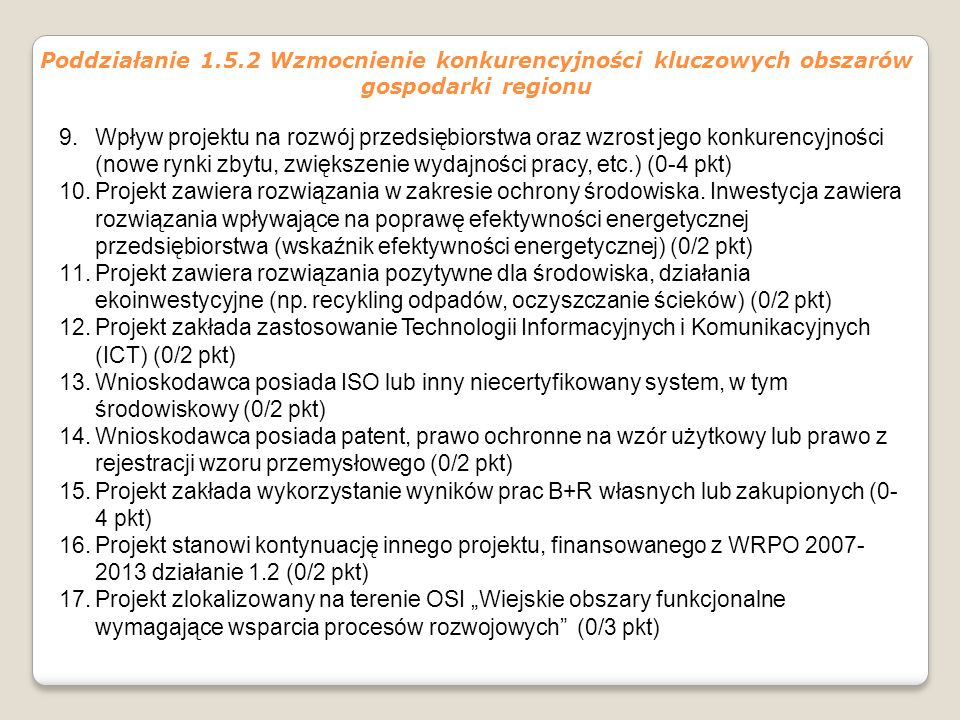 9.Wpływ projektu na rozwój przedsiębiorstwa oraz wzrost jego konkurencyjności (nowe rynki zbytu, zwiększenie wydajności pracy, etc.) (0-4 pkt) 10.Proj