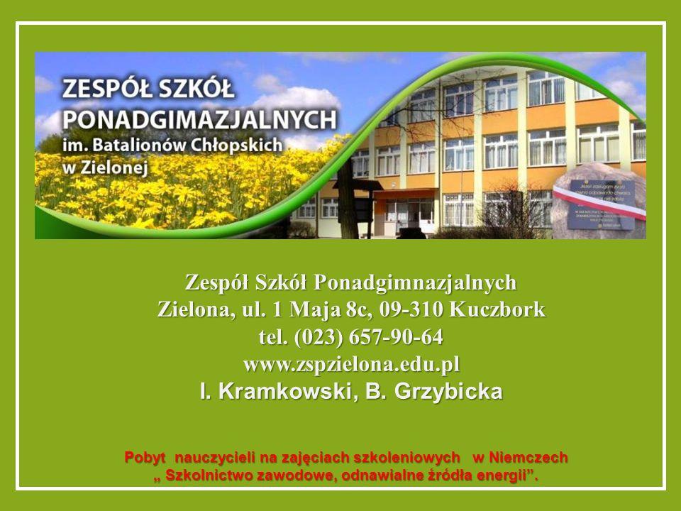Zespół Szkół Ponadgimnazjalnych Zielona, ul. 1 Maja 8c, 09-310 Kuczbork tel. (023) 657-90-64 www.zspzielona.edu.pl I. Kramkowski, B. Grzybicka Pobyt n