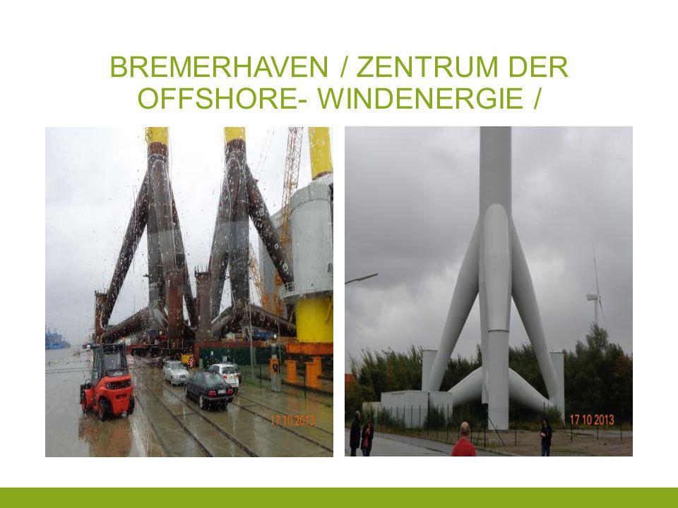 BREMERHAVEN / ZENTRUM DER OFFSHORE- WINDENERGIE /