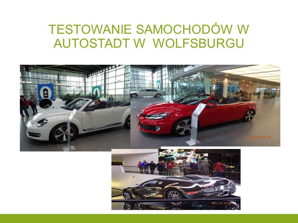 TESTOWANIE SAMOCHODÓW W AUTOSTADT W WOLFSBURGU