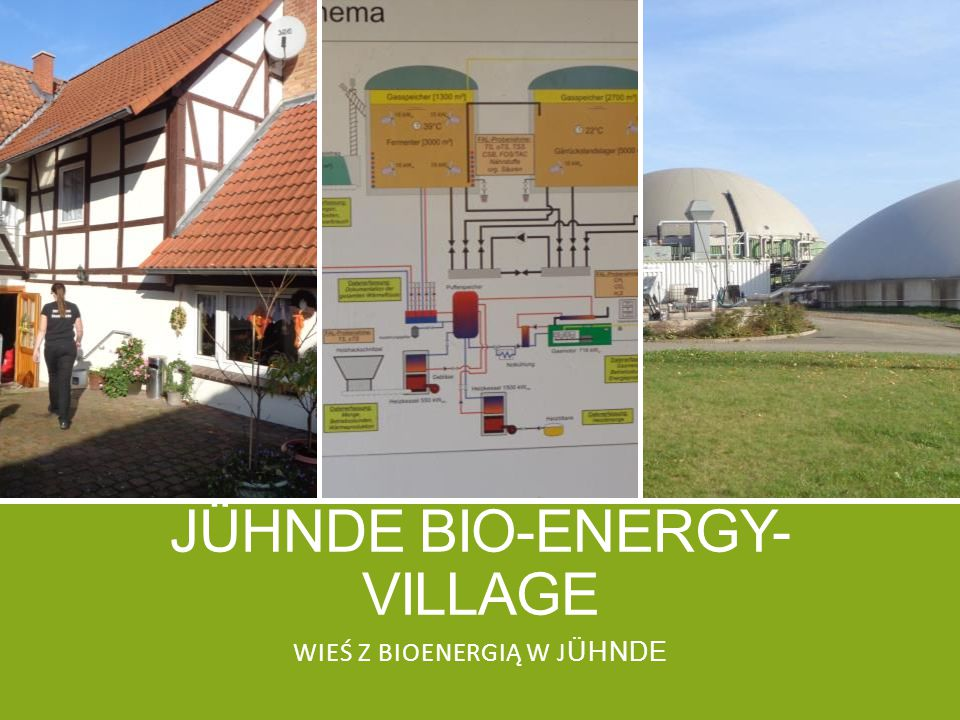 JÜHNDE BIO-ENERGY- VILLAGE WIEŚ Z BIOENERGIĄ W J ÜHNDE