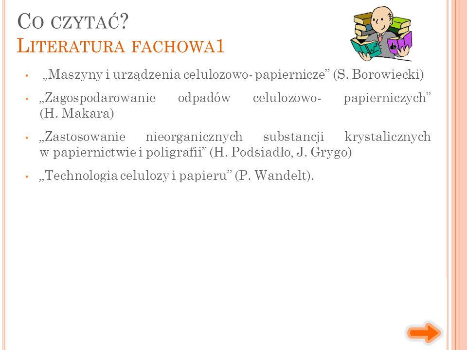 """""""Maszyny i urządzenia celulozowo- papiernicze"""" (S. Borowiecki) """"Zagospodarowanie odpadów celulozowo- papierniczych"""" (H. Makara) """"Zastosowanie nieorgan"""