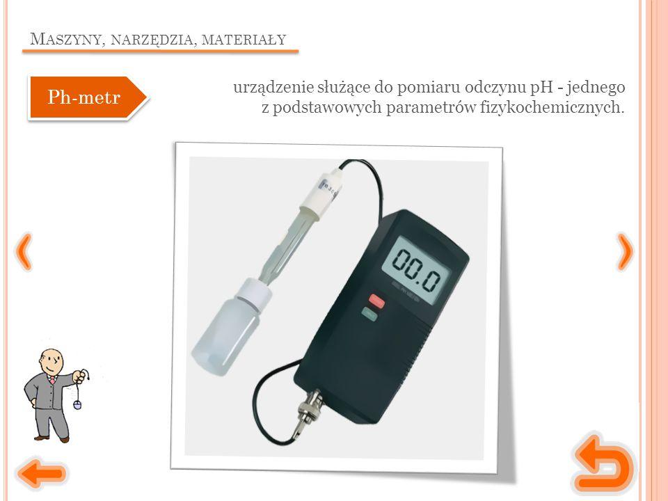 M ASZYNY, NARZĘDZIA, MATERIAŁY urządzenie służące do pomiaru odczynu pH - jednego z podstawowych parametrów fizykochemicznych. Ph-metr