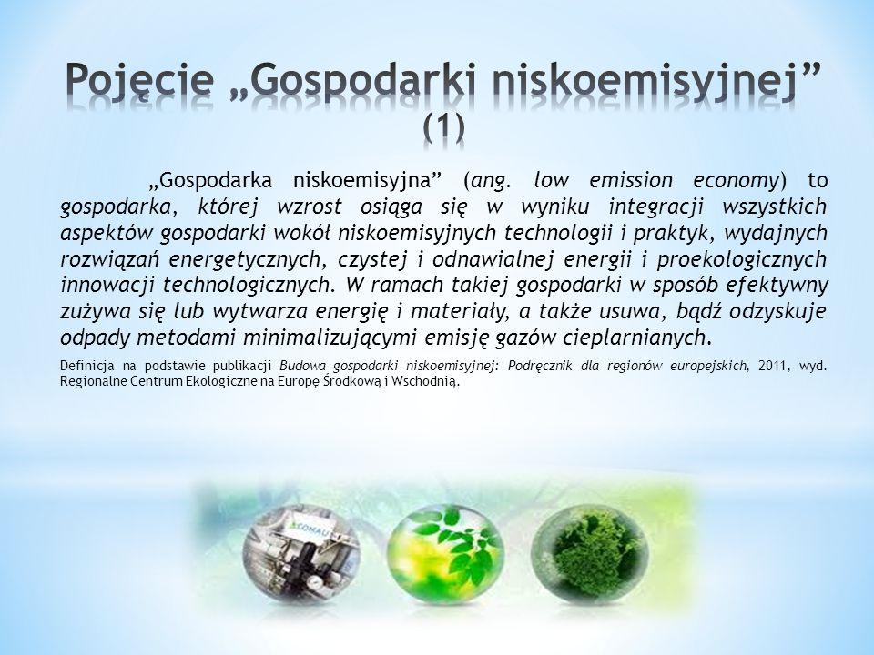 """""""Gospodarka niskoemisyjna"""" (ang. low emission economy) to gospodarka, której wzrost osiąga się w wyniku integracji wszystkich aspektów gospodarki wokó"""