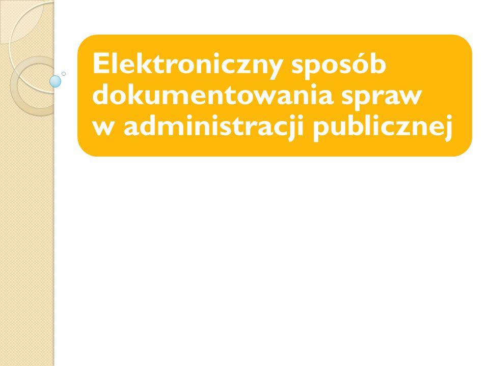 Elektroniczny sposób dokumentowania spraw w administracji publicznej