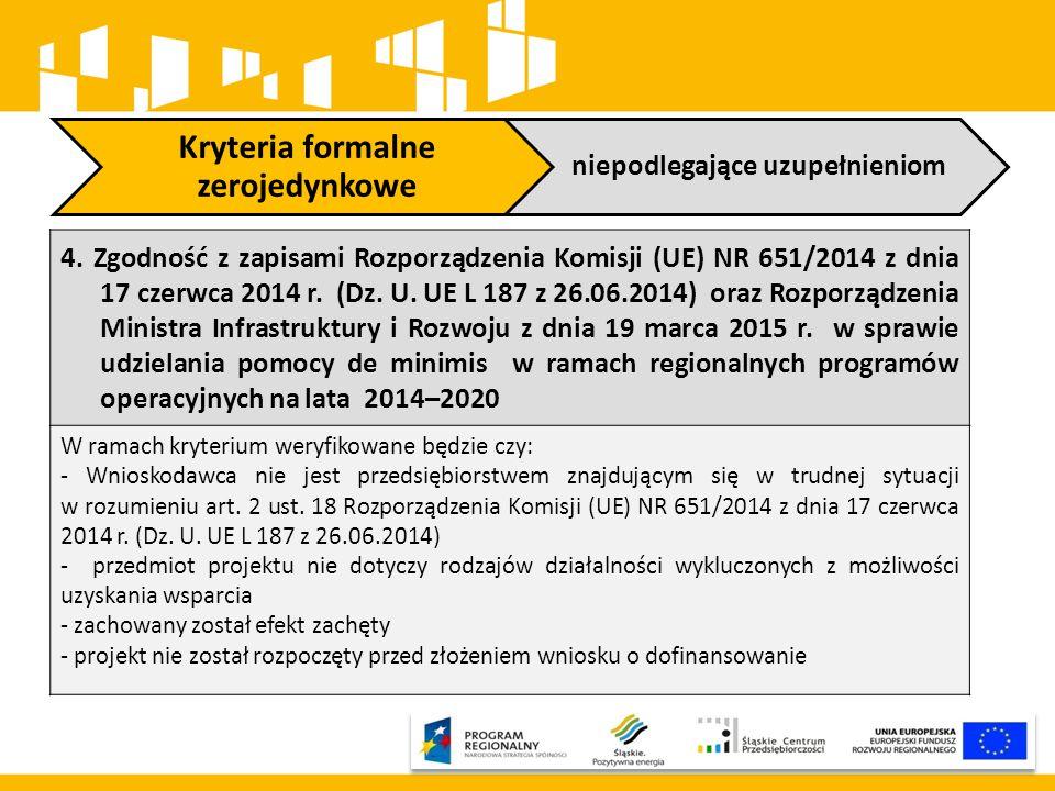 Kryteria formalne zerojedynkowe niepodlegające uzupełnieniom 4. Zgodność z zapisami Rozporządzenia Komisji (UE) NR 651/2014 z dnia 17 czerwca 2014 r.