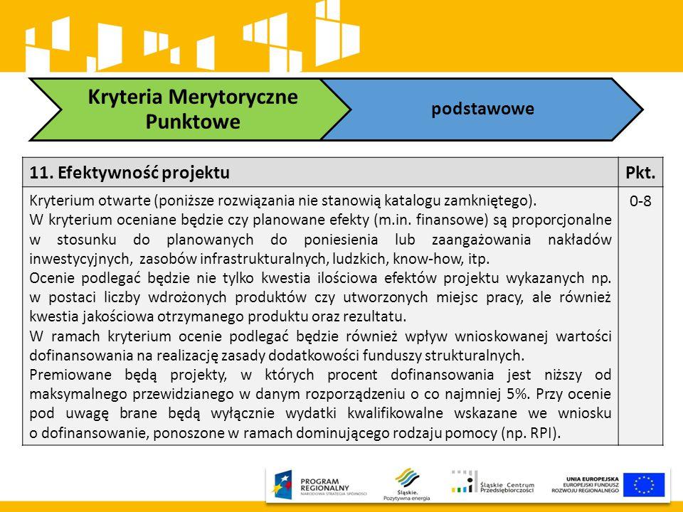 11. Efektywność projektuPkt. Kryterium otwarte (poniższe rozwiązania nie stanowią katalogu zamkniętego). W kryterium oceniane będzie czy planowane efe