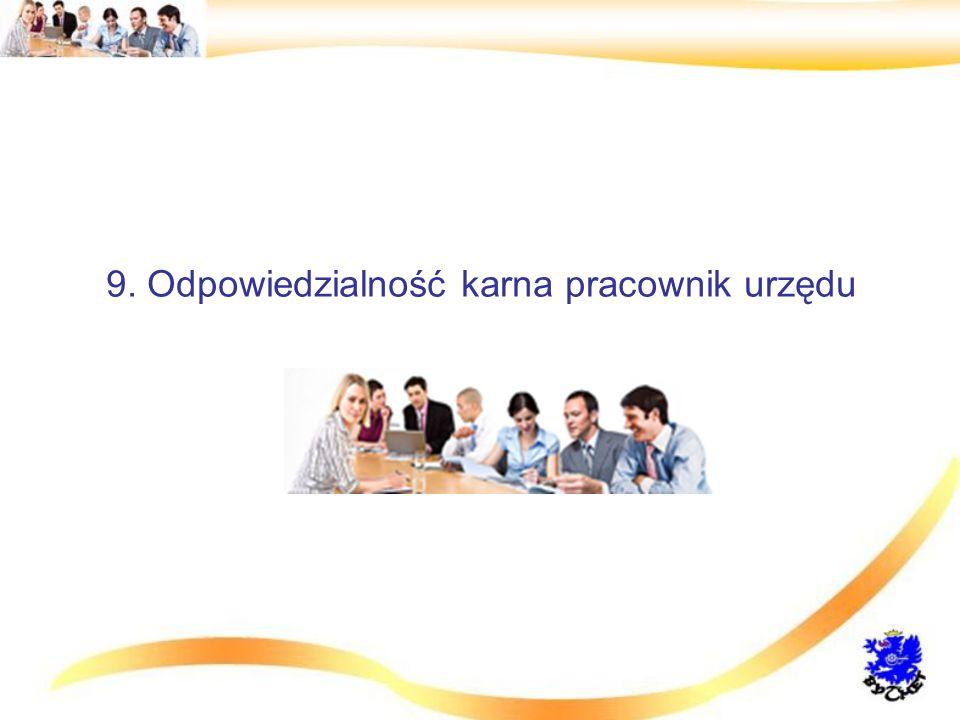 9. Odpowiedzialność karna pracownik urzędu
