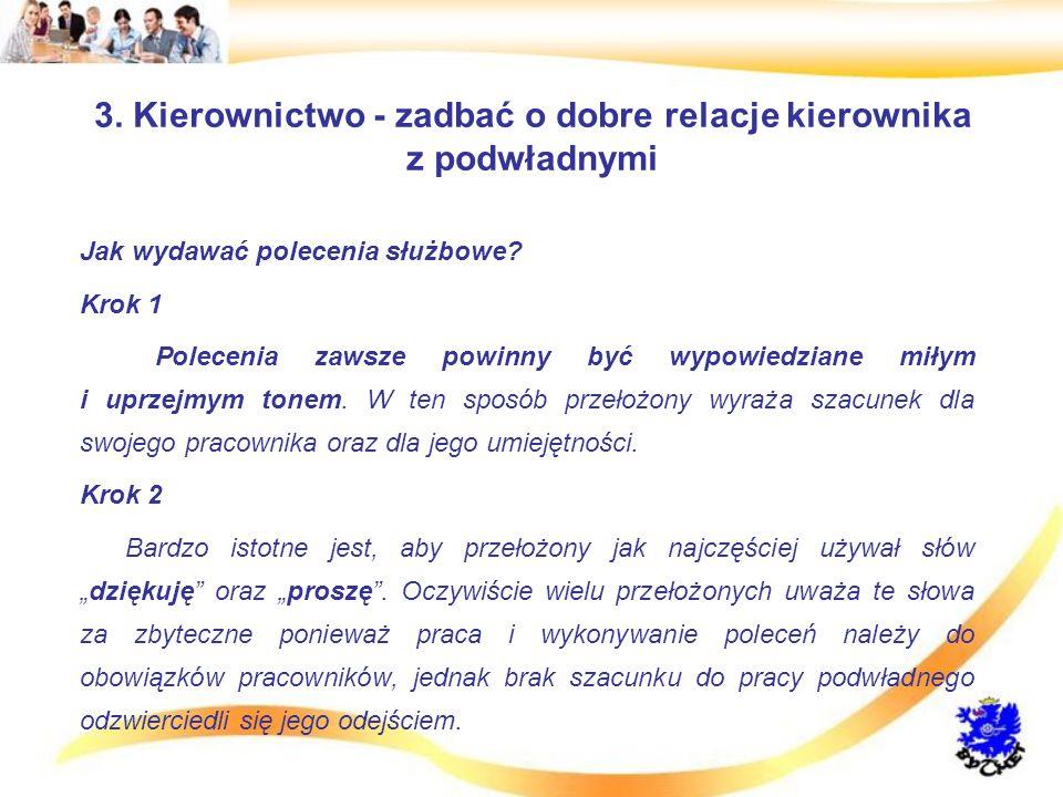 3.Kierownictwo - zadbać o dobre relacje kierownika z podwładnymi Jak wydawać polecenia służbowe.