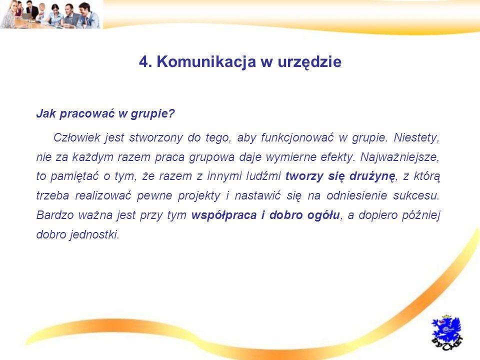 4.Komunikacja w urzędzie Jak pracować w grupie.