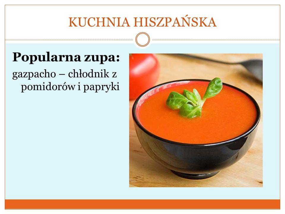 KUCHNIA HISZPAŃSKA Popularna zupa: gazpacho – chłodnik z pomidorów i papryki