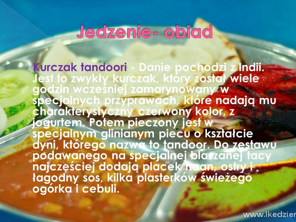 Kurczak tandoori - Danie pochodzi z Indii.